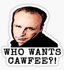 Who Wants Cawfee Sticker