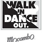 Mocambo Walk In, Dance Out by Gordy Grundy