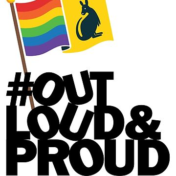 LGBT Out Loud & Proud Pride by TheRainbowRoo