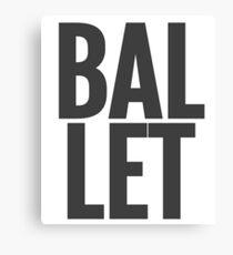 Ballet Large Text Ballet Dance Ballerina Dancer Canvas Print
