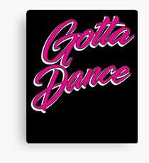 Gotta Dance Ballet  Ballerina Dancing Dancer Magenta White Stroke Canvas Print