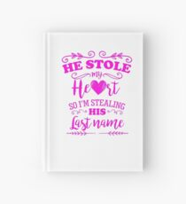 He Stole My Heart Funny Bride to Be Hardcover Journal