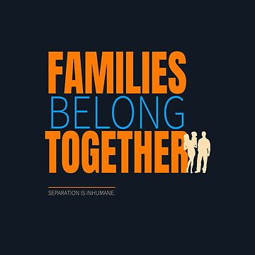 Families Belong Together  by LisaLiza