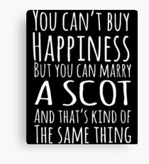you cant buy happiness but you can marry a scot wine Canvas Print