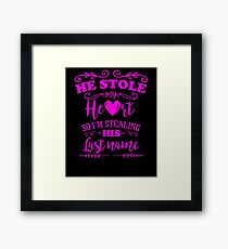 He Stole My Heart Funny Bride to Be Framed Print