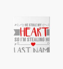 Funny Red Heart Stealing His Last Name Bride Art Board