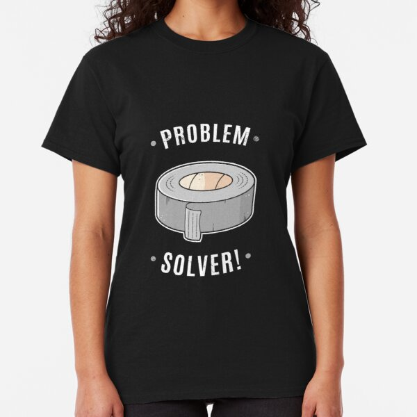 Duct Tape - Problem Solver Classic T-Shirt