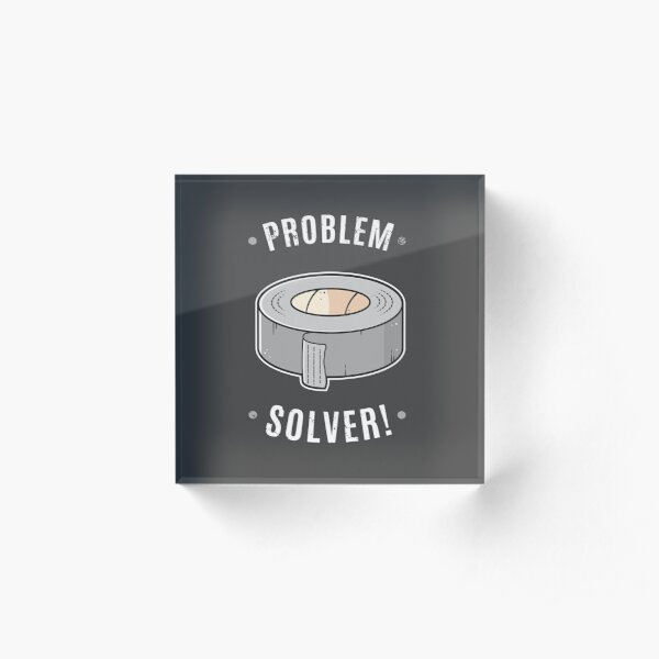 Duct Tape - Problem Solver Acrylic Block