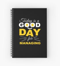 Today Is A Good Day For Managing   Spiral Notebook