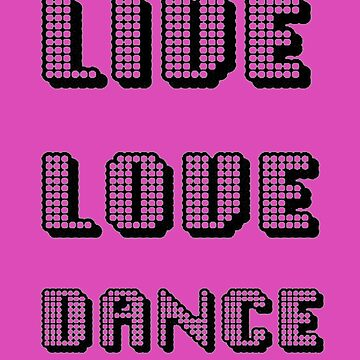 Live Love Dance Quote Geometric Retro Text by taiche