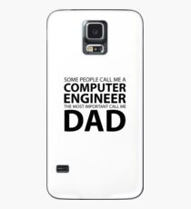 Some people call me computer engineer the most important call me dad Case/Skin for Samsung Galaxy