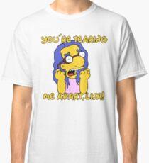 You're tearing me apart, Lisa! Classic T-Shirt