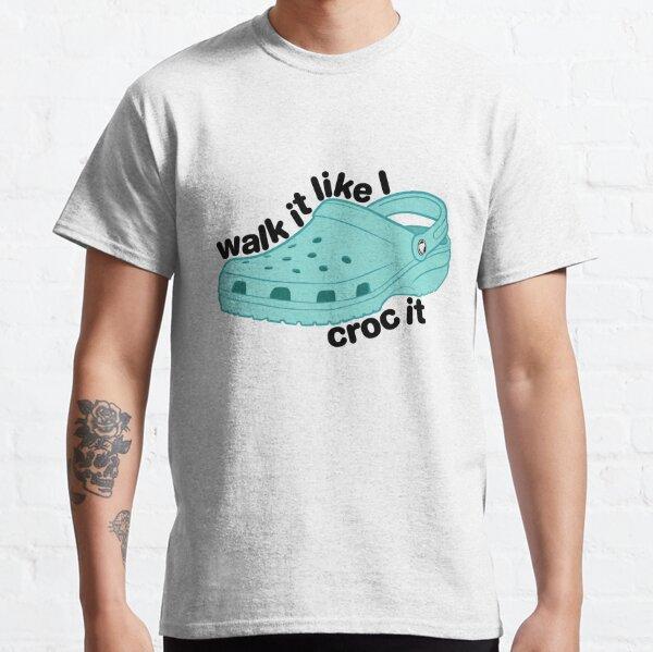 Walk It Croc It Classic T-Shirt
