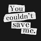 13 RW - You Couldn't Save Me by daddydj12