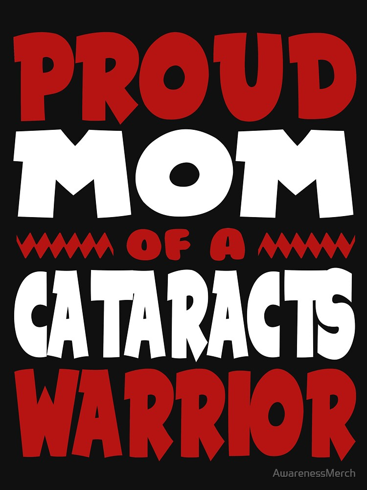 Proud Mom of a Cataracts Warrior Awareness by AwarenessMerch
