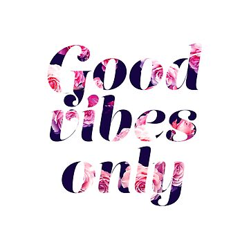 Good vibes only by PamelaEmme