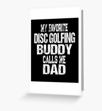 Gift for Dad My Favorite Disc Golfing Buddy Calls Me Dad Greeting Card