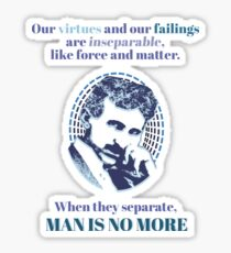 """""""Our mistakes are inseparable, like force and matter, when they separete, man is no more"""" - Nikola Tesla Sticker"""