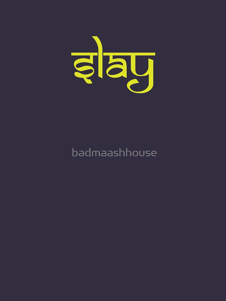 slay by badmaashhouse