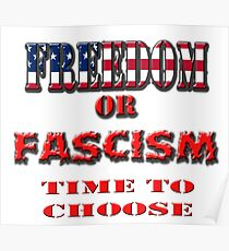 Freedom or Fascism: Time To Choose Poster