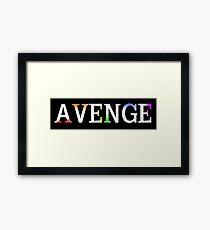 Avenge. Framed Print