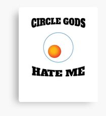 Circle Gods Hate Me V4 Canvas Print