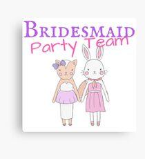 Bridesmaid Partyteam Bachelorette Party Hen Night Canvas Print