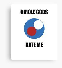 Circle Gods Hate Me V5 Canvas Print