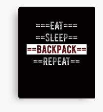 Eat Sleep Backpack Repeat Gift for Backpacking Europe Canvas Print