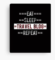 Eat Sleep Travel Blog Repeat Gift for Traveling Writers Canvas Print