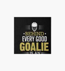 Hockey Behind Every Good Goalie Is An Empty Net Art Board