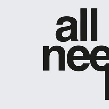 All you need is less by WAMTEES