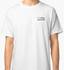 I love college basketball Classic T-Shirt