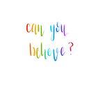 Kannst du das glauben? von Desigirldoodles