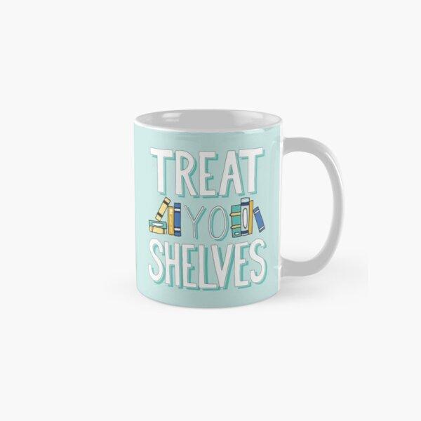 Treat Yo Shelves - Book Nerd Quote - Blue Yellow Classic Mug