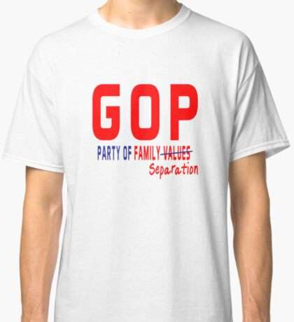GOP Party of Family Separation Classic T-Shirt