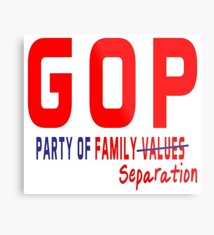 GOP Party of Family Separation Metal Print