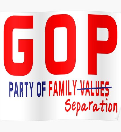 GOP Party of Family Separation Poster