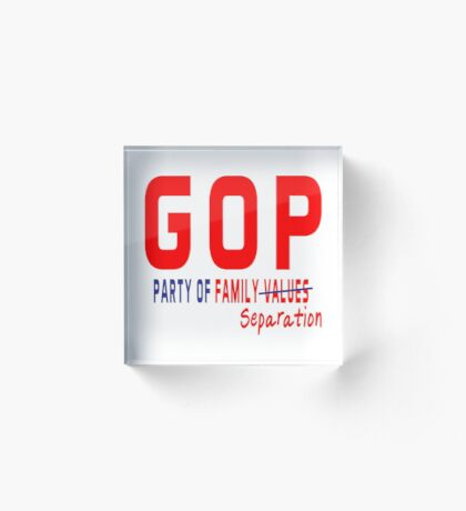 GOP Party of Family Separation Acrylic Block