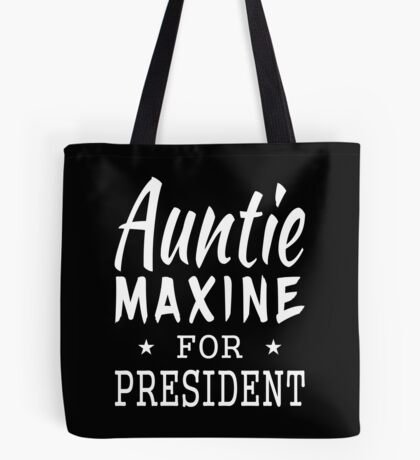 Auntie Maxine For President Tote Bag
