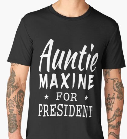 Auntie Maxine For President Men's Premium T-Shirt