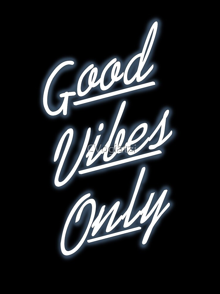 Good Vibes Only by CVogiatzi