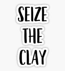 Funny Ceramics, Pottery pun - Seize the Clay Sticker