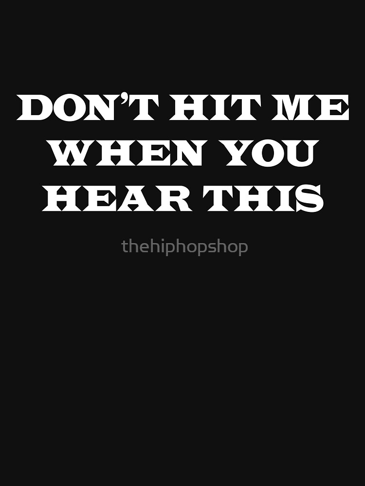 Don't Hit Me When You Hear This by thehiphopshop