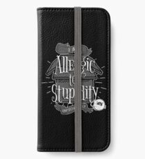 Stupidity Allergies iPhone Wallet/Case/Skin
