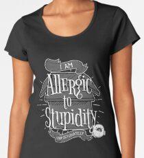 Stupidity Allergies Women's Premium T-Shirt