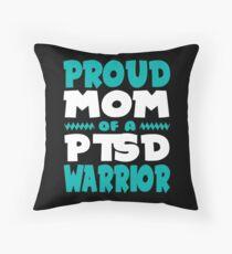 Proud Mom Of a PTSD Warrior! PTSD Awareness Throw Pillow