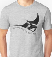 Come and fly with me Unisex T-Shirt