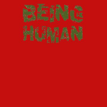 Being Human Distressed Grunge Text  by taiche