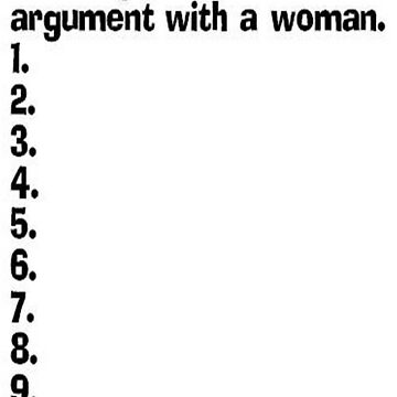 Ten Ways To Win An Argument With A Woman by taiche